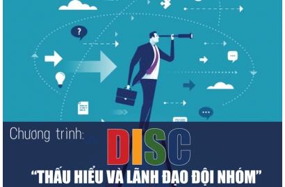 """Chương trình """"DISC THẤU HIỂU VÀ LÃNH ĐẠO ĐỘI NHÓM"""""""